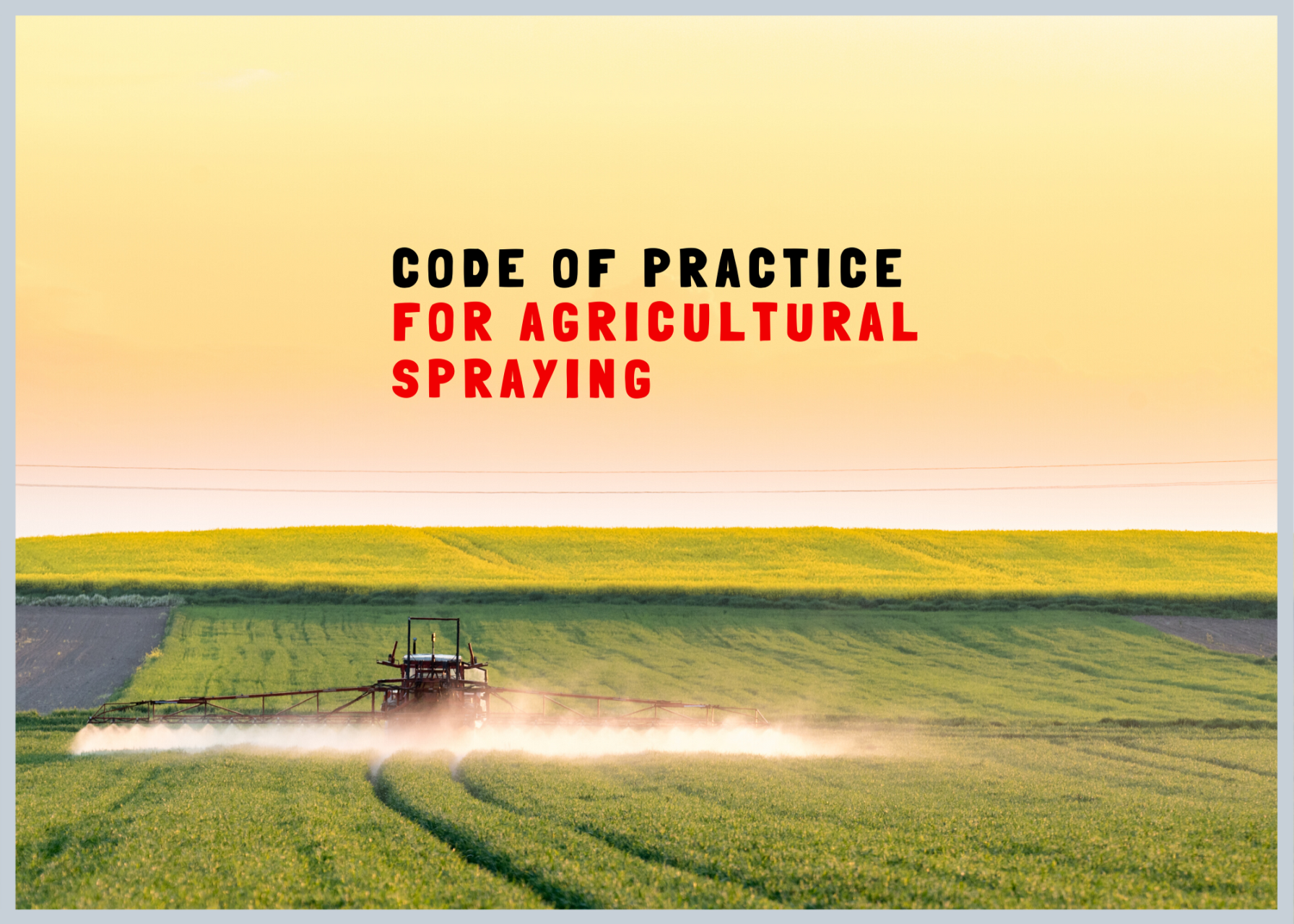 Code of Practice for Agricultural Spraying